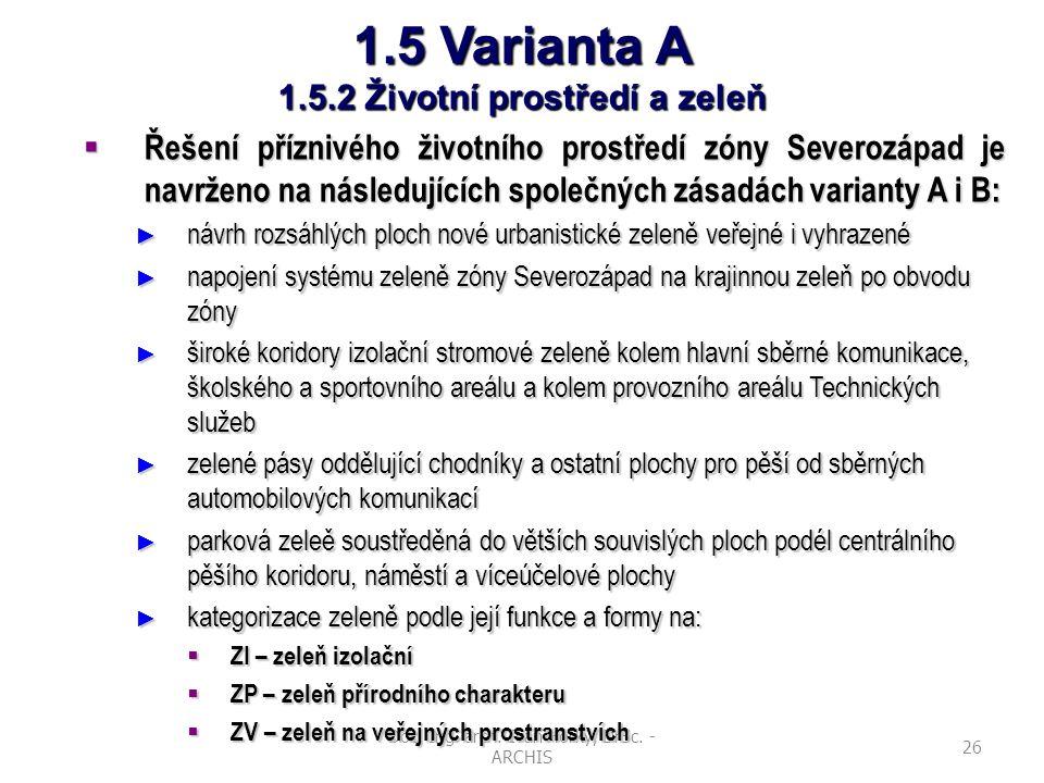 1.5 Varianta A 1.5.2 Životní prostředí a zeleň