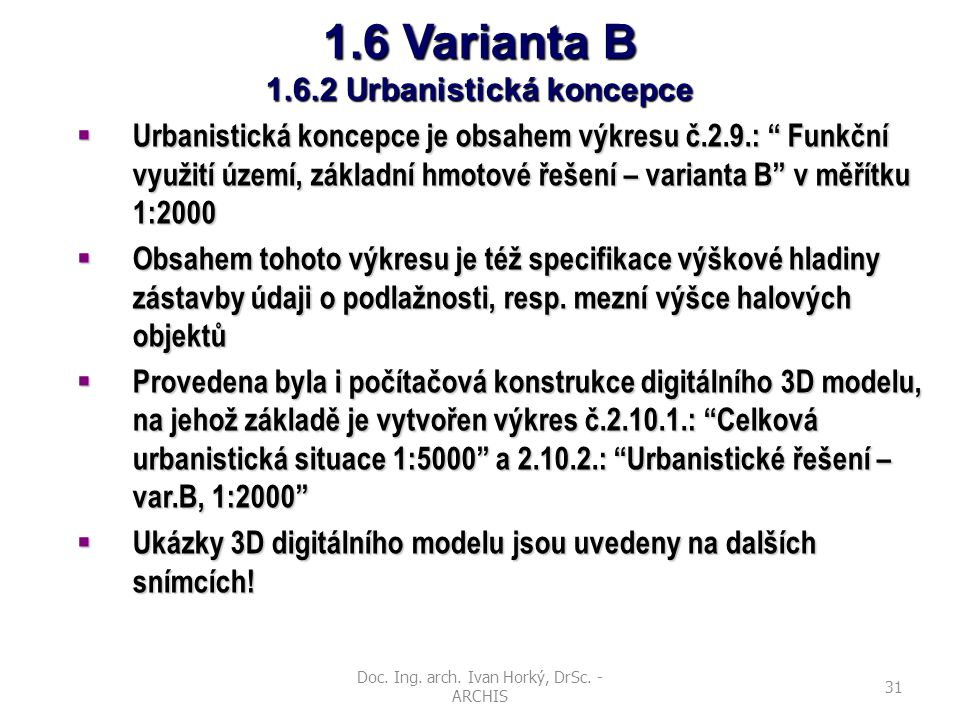 1.6 Varianta B 1.6.2 Urbanistická koncepce