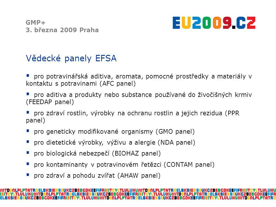 Vědecké panely EFSA GMP+ 3. března 2009 Praha