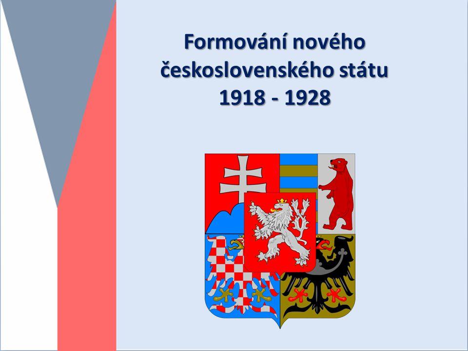 Formování nového československého státu 1918 - 1928