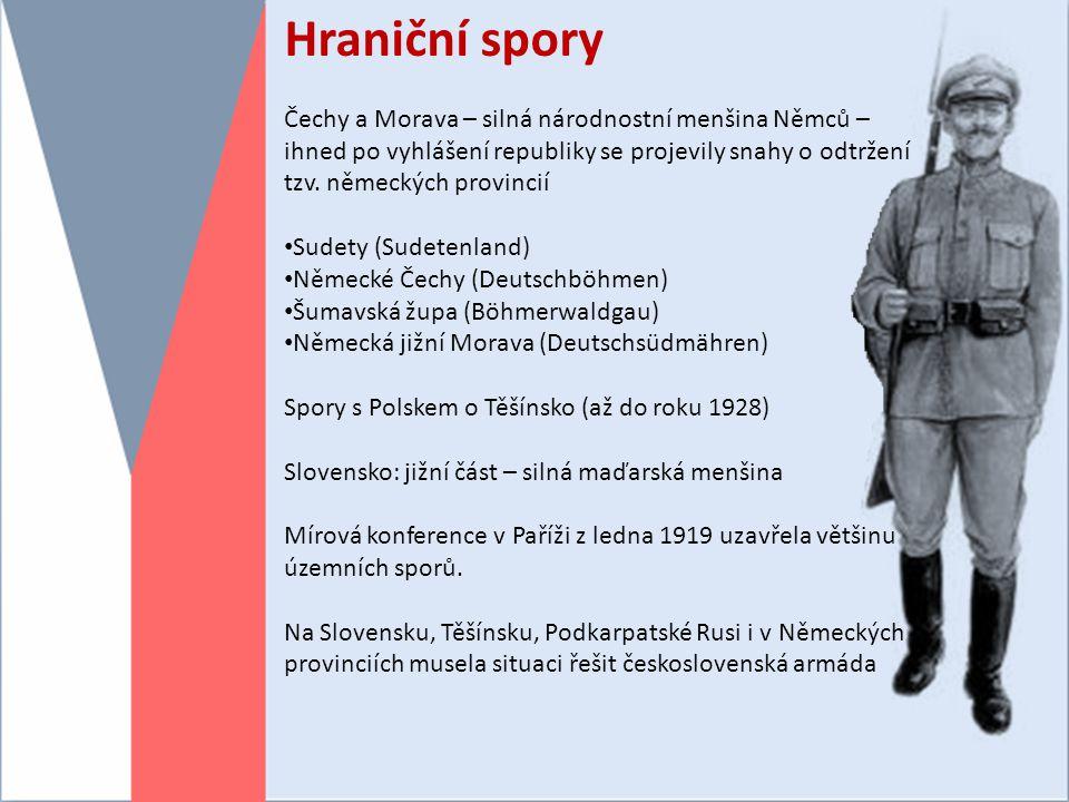 Hraniční spory Čechy a Morava – silná národnostní menšina Němců – ihned po vyhlášení republiky se projevily snahy o odtržení tzv. německých provincií.
