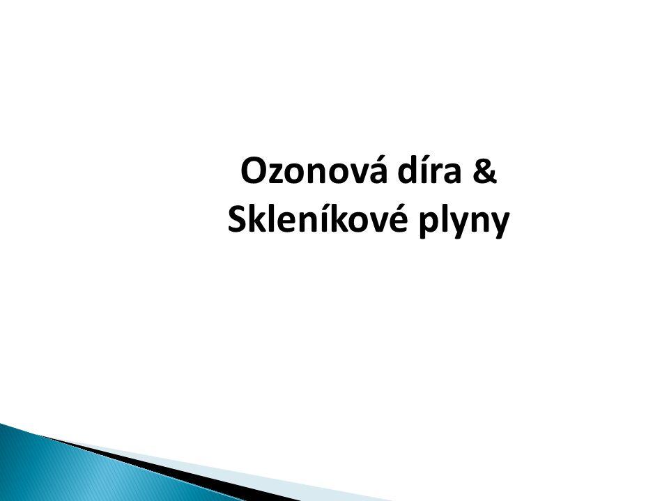 Ozonová díra & Skleníkové plyny