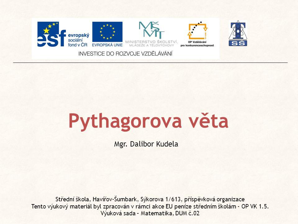 Pythagorova věta Mgr. Dalibor Kudela