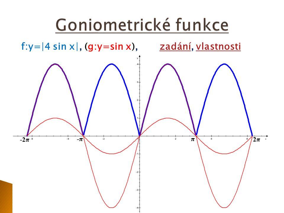 Goniometrické funkce f:y=∣4 sin x∣, (g:y=sin x), zadání, vlastnosti