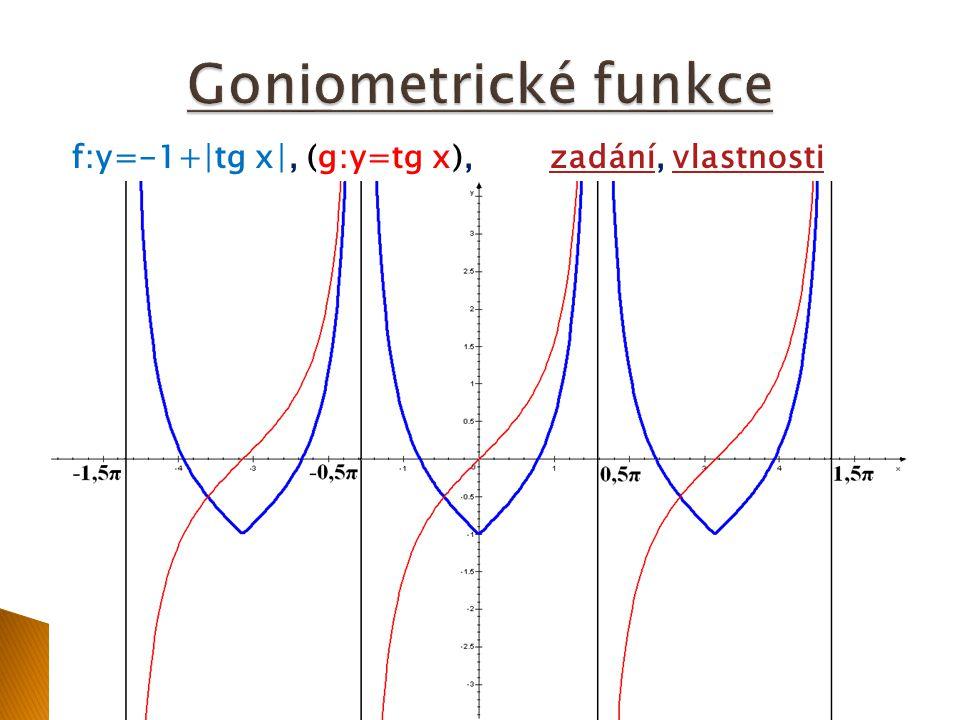 Goniometrické funkce f:y=-1+∣tg x∣, (g:y=tg x), zadání, vlastnosti