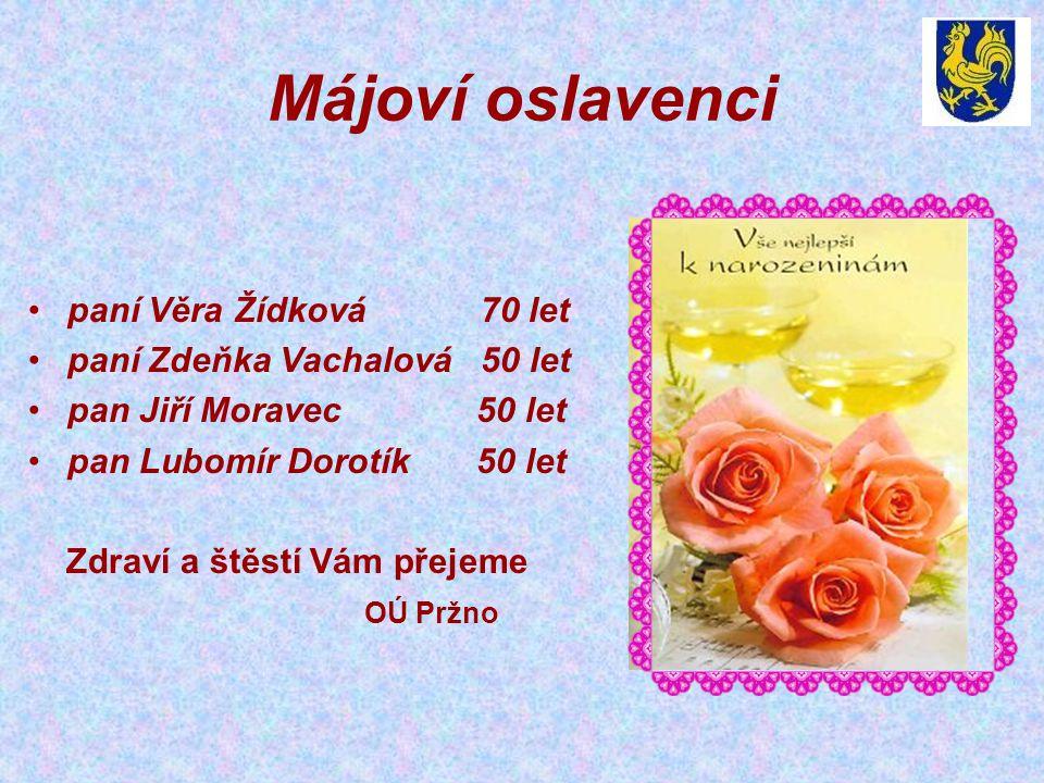 Májoví oslavenci paní Věra Žídková 70 let paní Zdeňka Vachalová 50 let