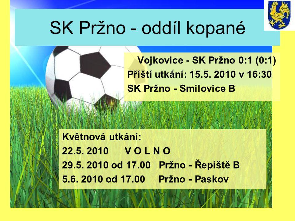 SK Pržno - oddíl kopané Příští utkání: 15.5. 2010 v 16:30