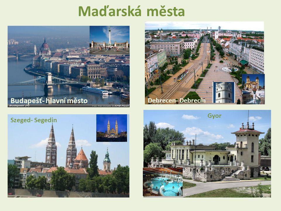 Maďarská města Budapešť- hlavní město Debrecen- Debrecín Gyor