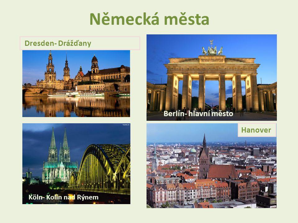 Německá města Berlín- hlavní město Hanover Dresden- Drážďany