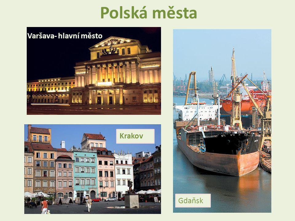 Polská města Varšava- hlavní město Gdaňsk Krakov