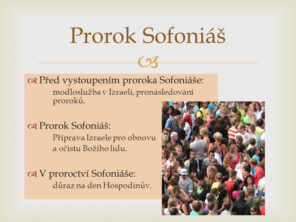 Prorok Sofoniáš Před vystoupením proroka Sofoniáše: Prorok Sofoniáš: