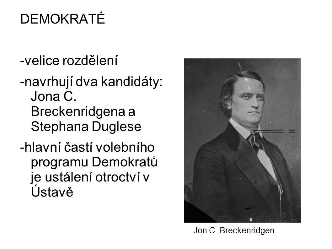 -navrhují dva kandidáty: Jona C. Breckenridgena a Stephana Duglese