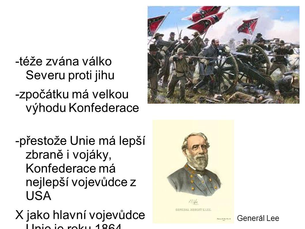 -téže zvána válko Severu proti jihu