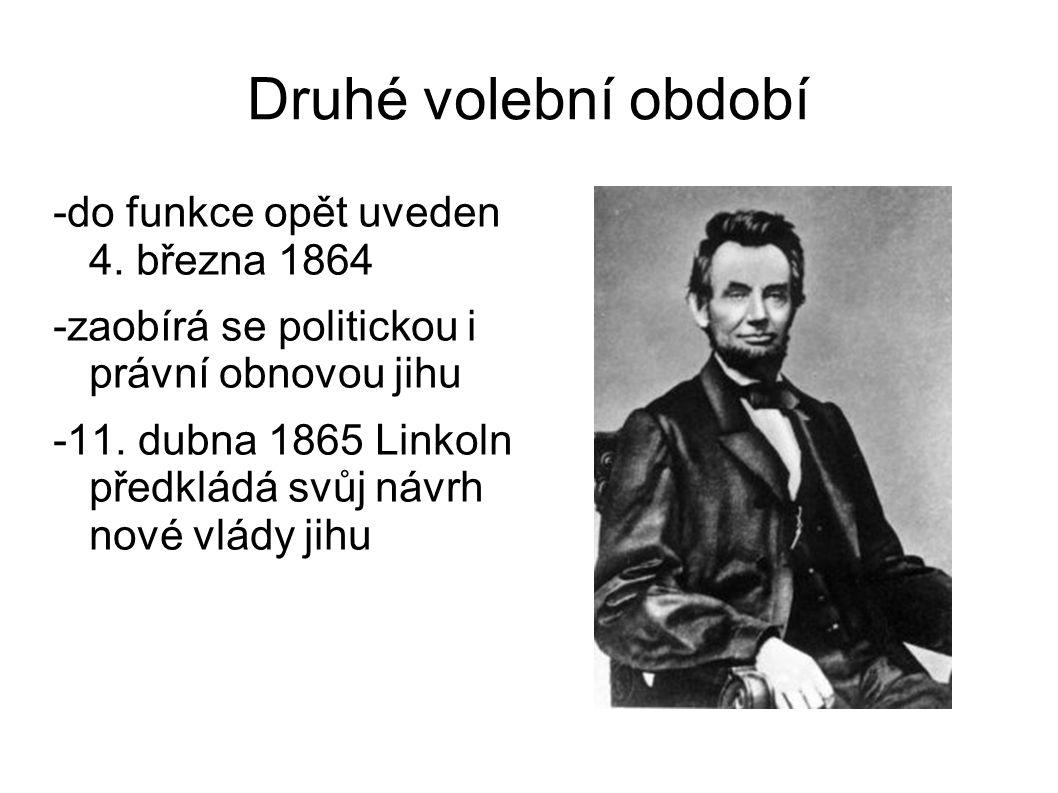 Druhé volební období -do funkce opět uveden 4. března 1864