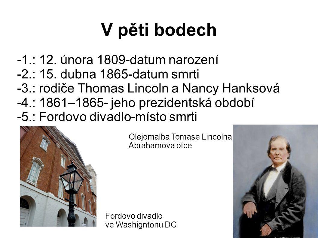 V pěti bodech -1.: 12. února 1809-datum narození