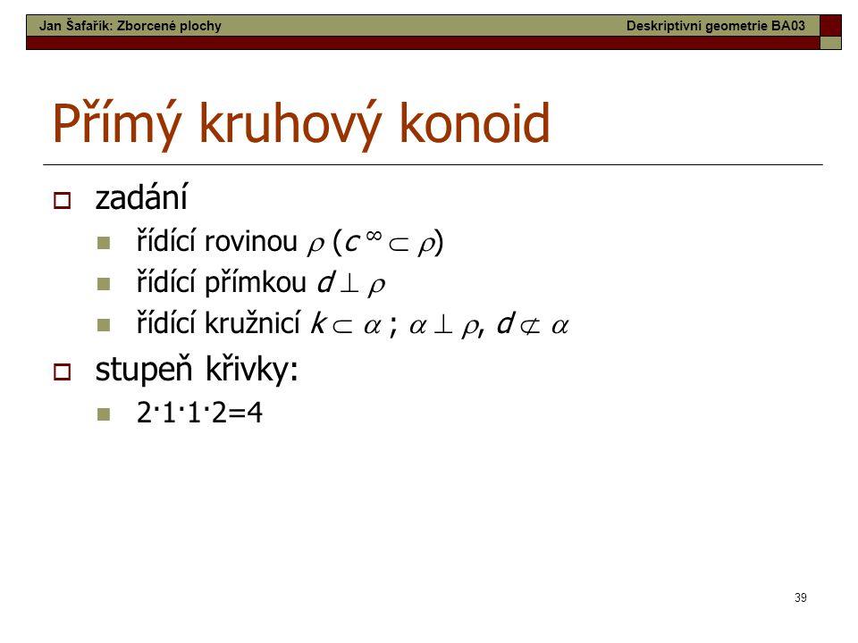 Přímý kruhový konoid zadání stupeň křivky: řídící rovinou  (c ∞  )