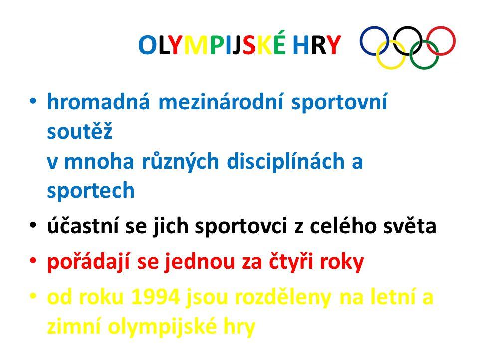 OLYMPIJSKÉ HRY hromadná mezinárodní sportovní soutěž v mnoha různých disciplínách a sportech. účastní se jich sportovci z celého světa.