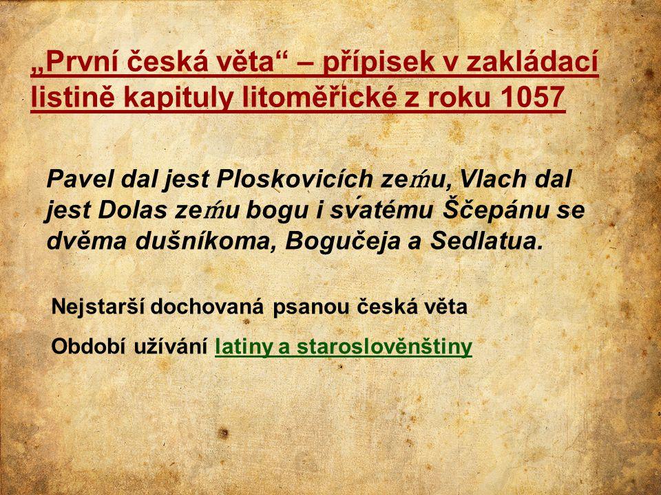 """""""První česká věta – přípisek v zakládací listině kapituly litoměřické z roku 1057"""