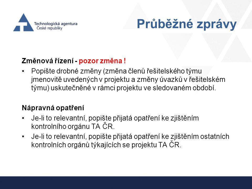 Průběžné zprávy Změnová řízení - pozor změna !