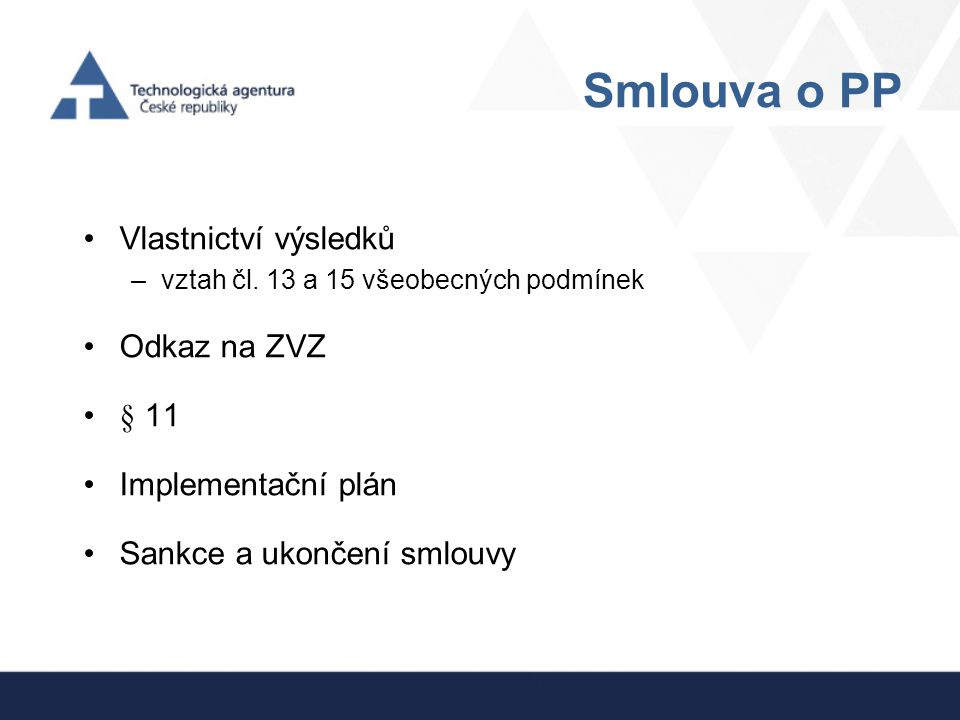 Smlouva o PP Vlastnictví výsledků Odkaz na ZVZ § 11 Implementační plán