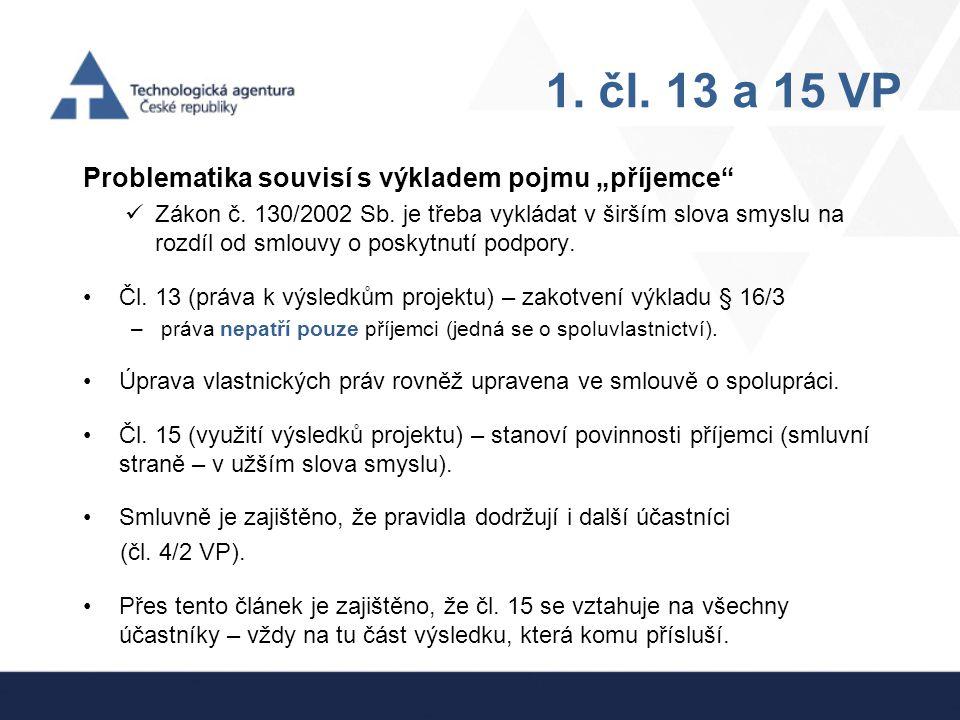 """1. čl. 13 a 15 VP Problematika souvisí s výkladem pojmu """"příjemce"""