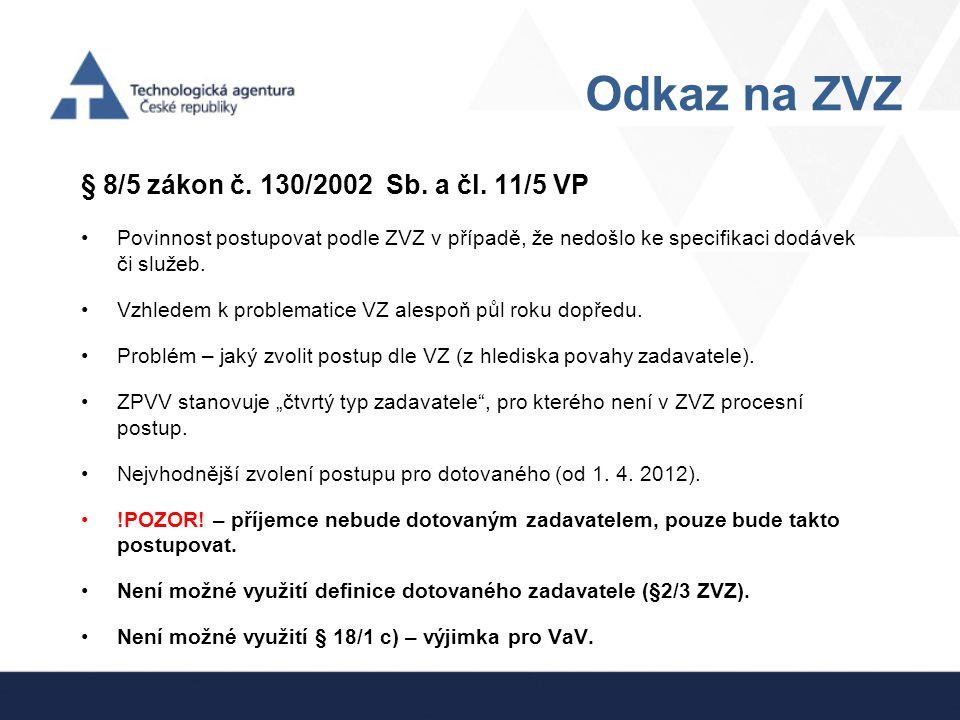 Odkaz na ZVZ § 8/5 zákon č. 130/2002 Sb. a čl. 11/5 VP