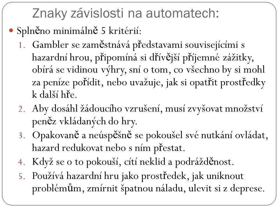 Znaky závislosti na automatech: