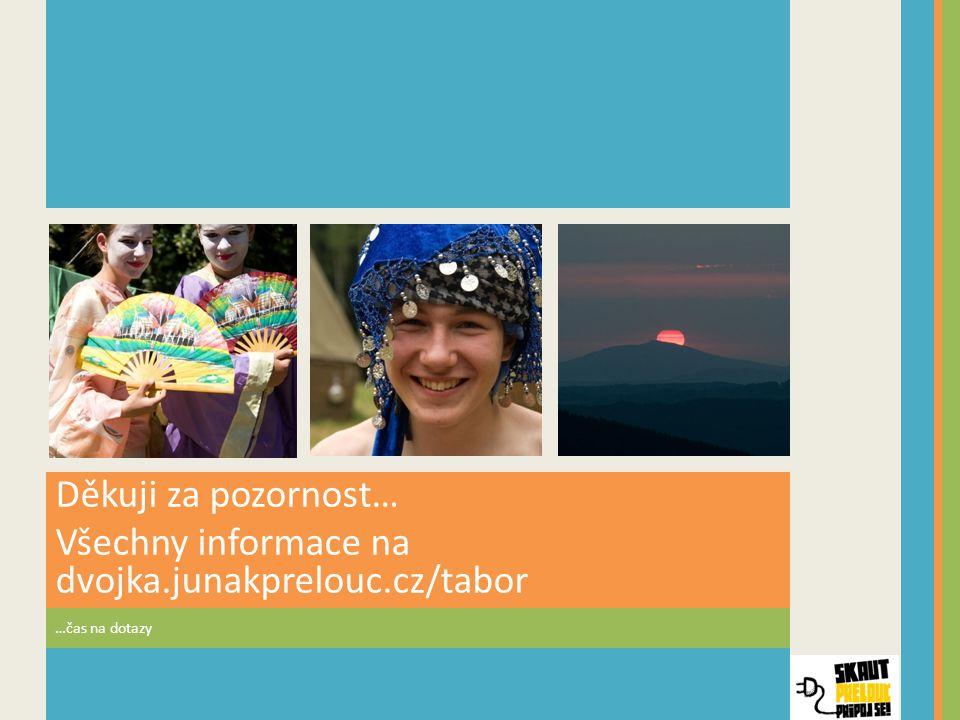 Všechny informace na dvojka.junakprelouc.cz/tabor