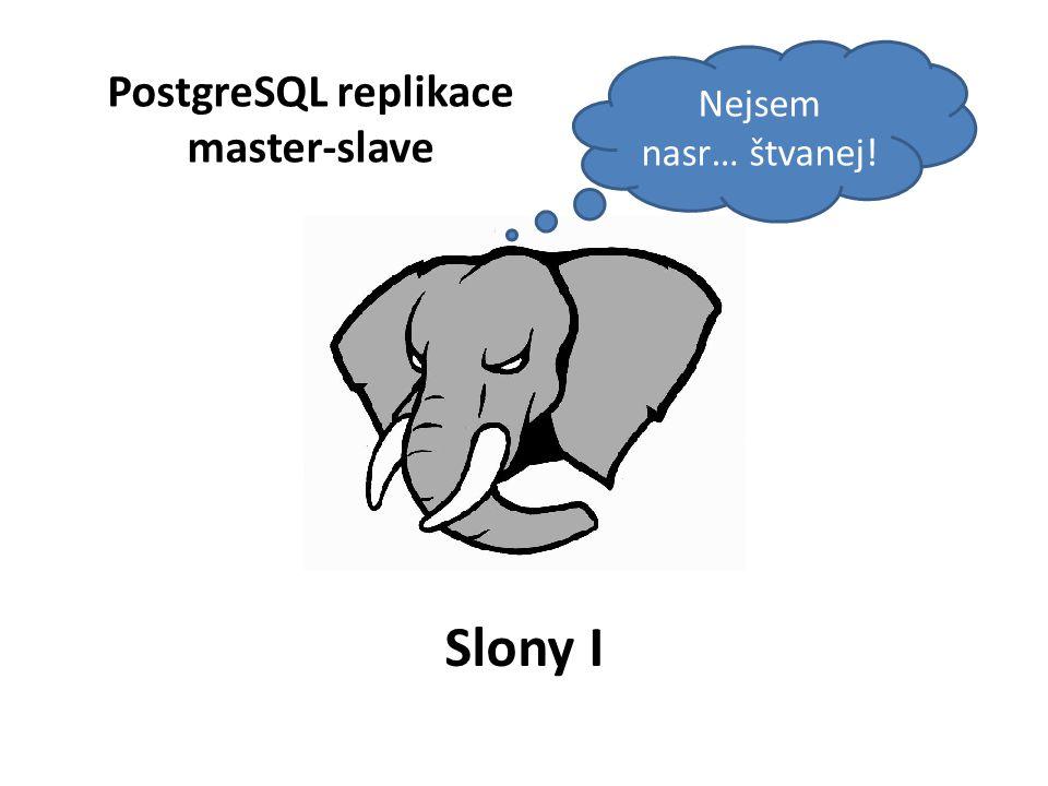 Nejsem nasr… štvanej! PostgreSQL replikace master-slave Slony I