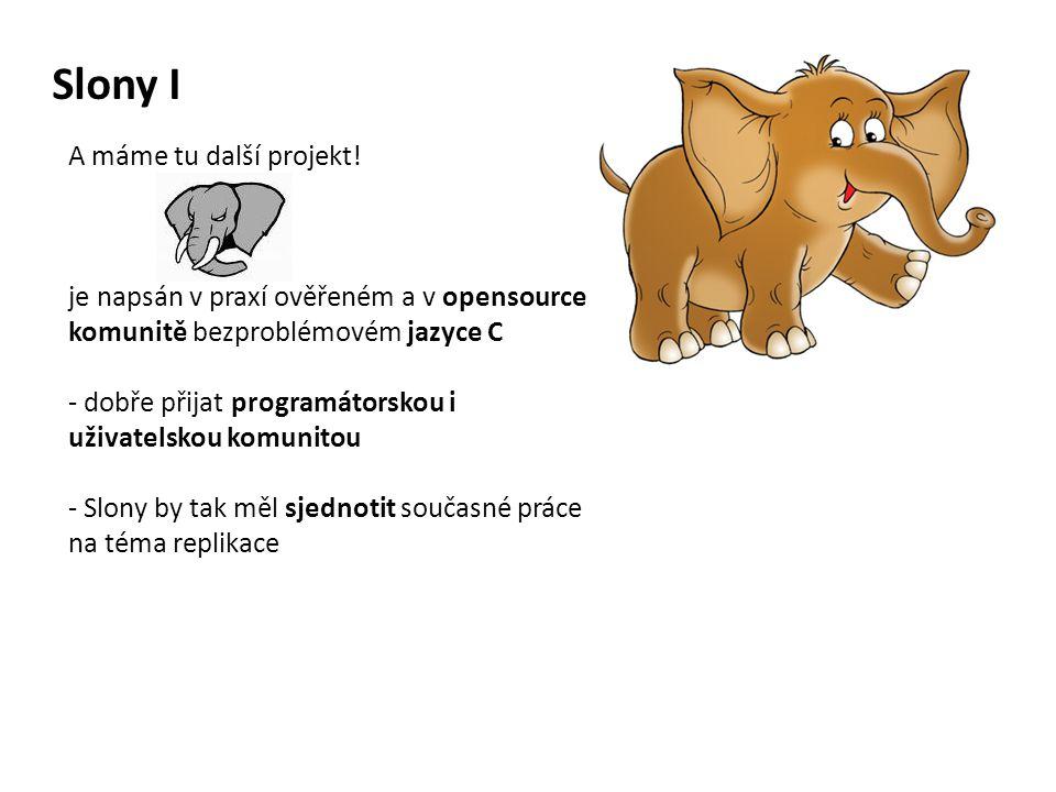 Slony I A máme tu další projekt!