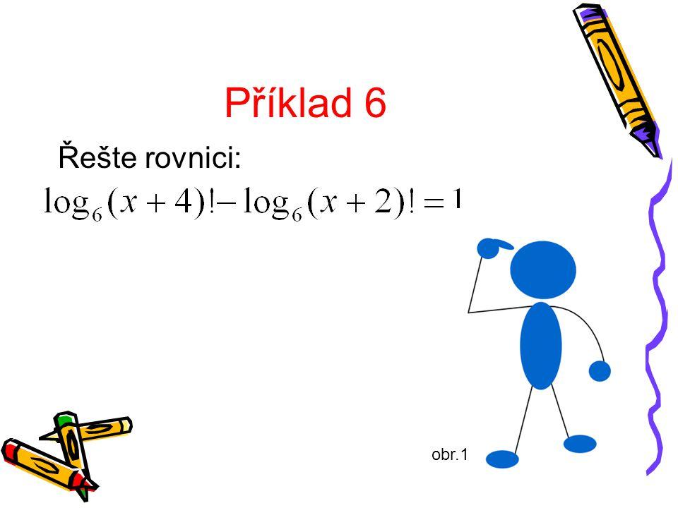 Příklad 6 Řešte rovnici: obr.1