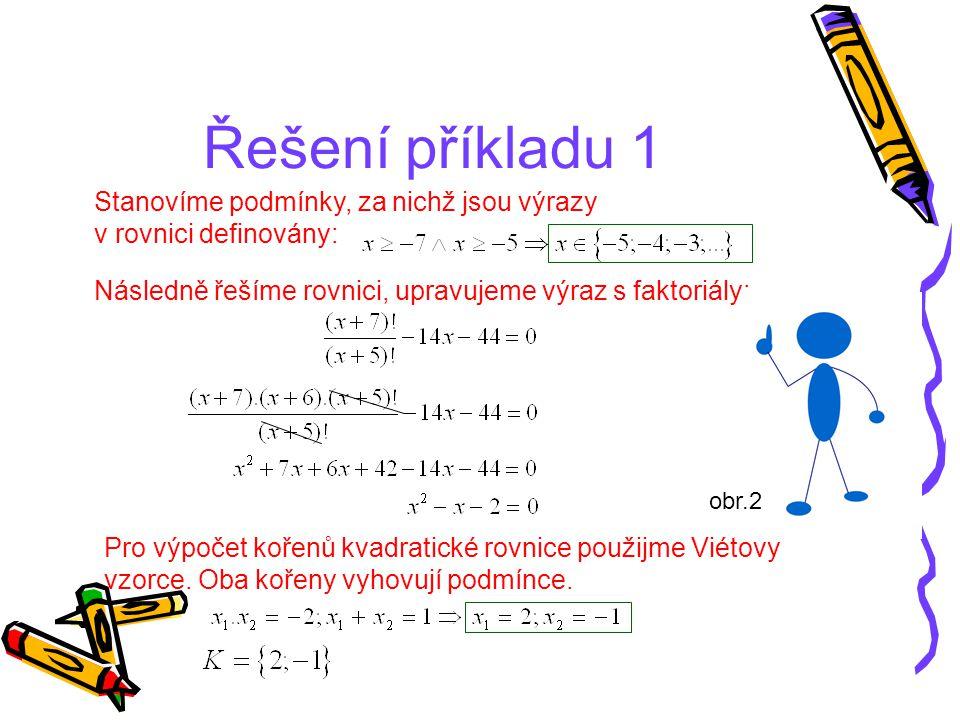 Řešení příkladu 1 Stanovíme podmínky, za nichž jsou výrazy