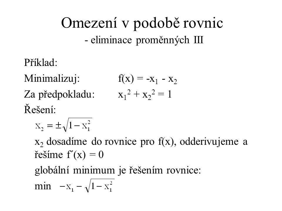Omezení v podobě rovnic - eliminace proměnných III