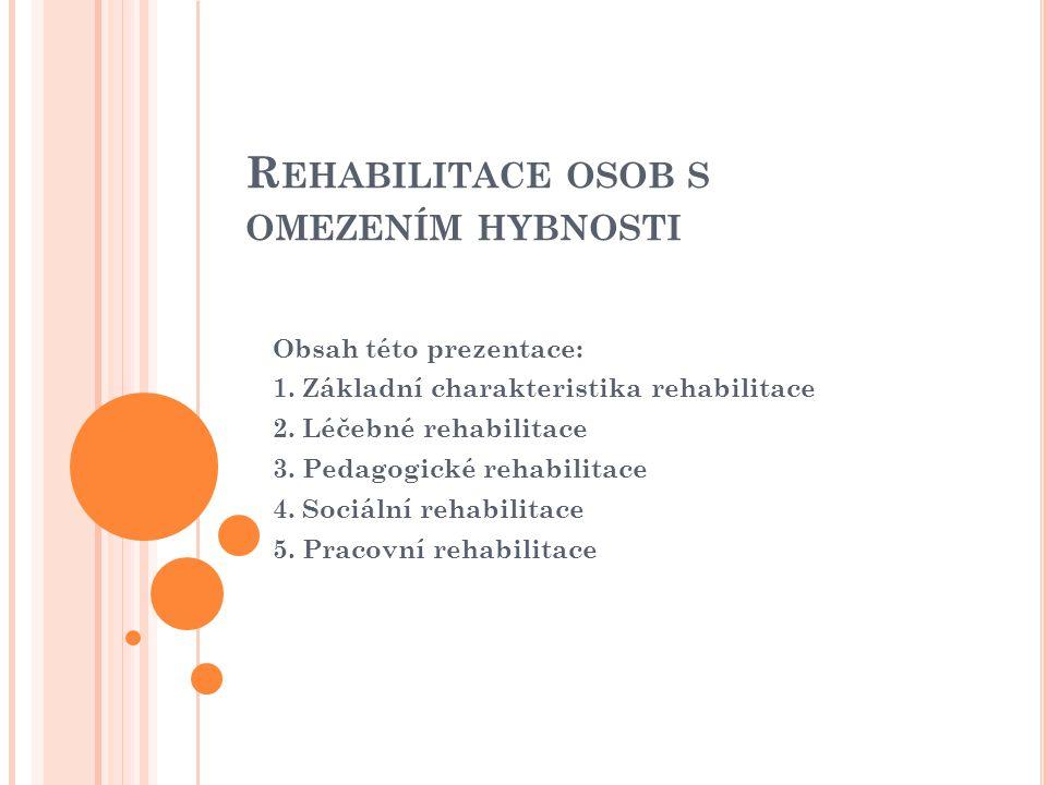 Rehabilitace osob s omezením hybnosti
