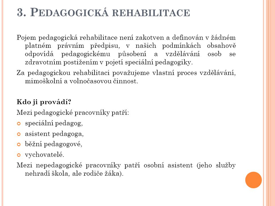 3. Pedagogická rehabilitace