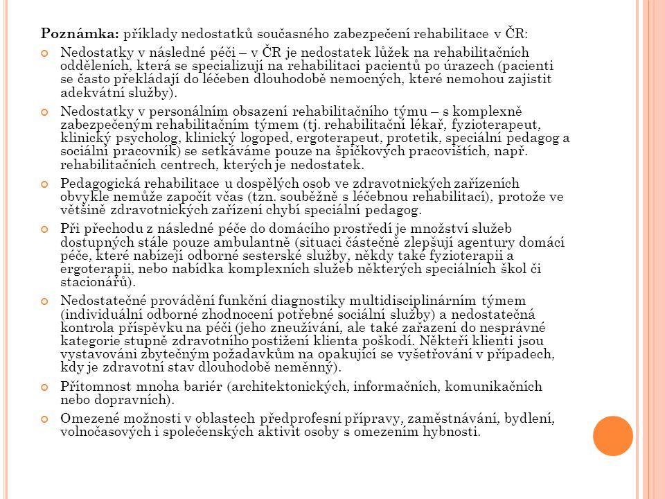 Poznámka: příklady nedostatků současného zabezpečení rehabilitace v ČR: