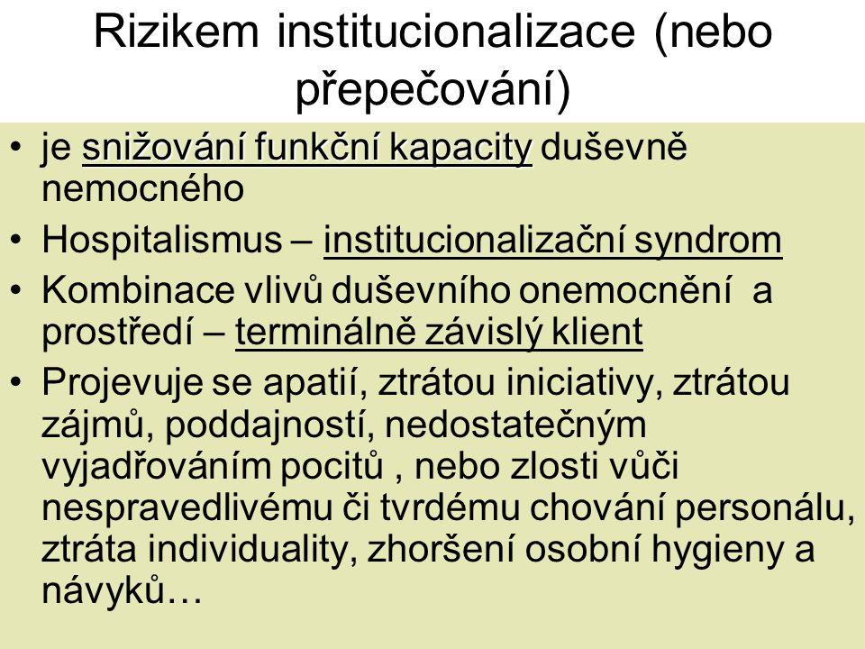 Rizikem institucionalizace (nebo přepečování)