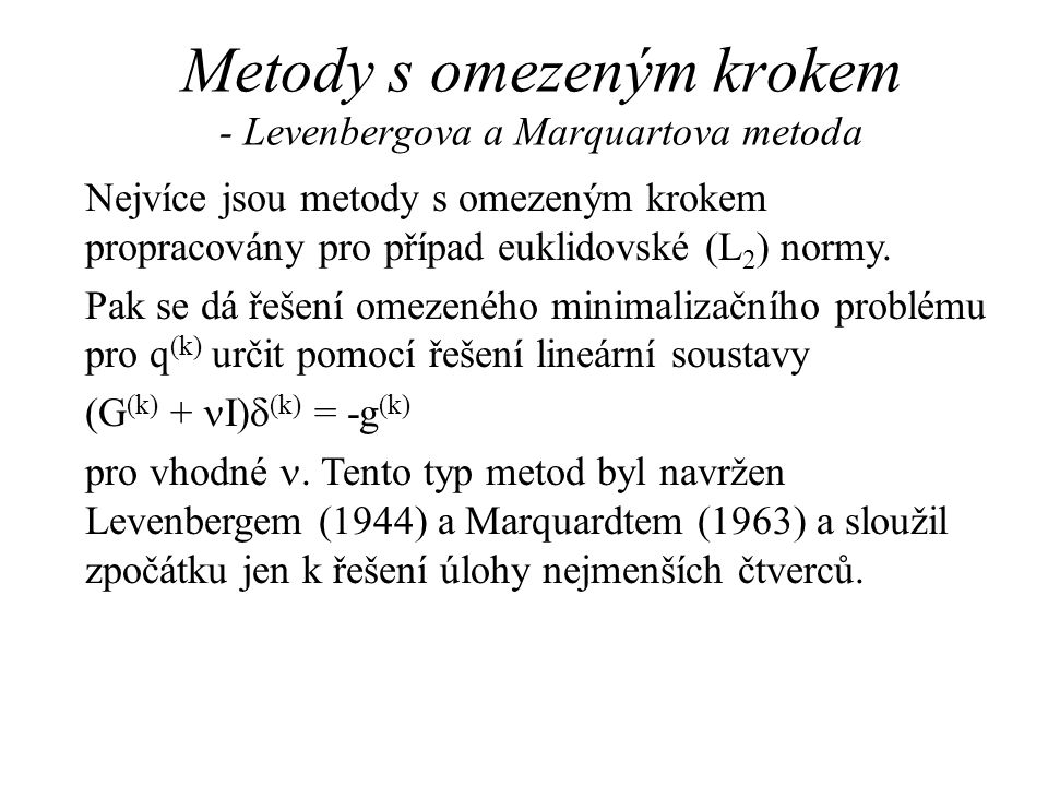 Metody s omezeným krokem - Levenbergova a Marquartova metoda