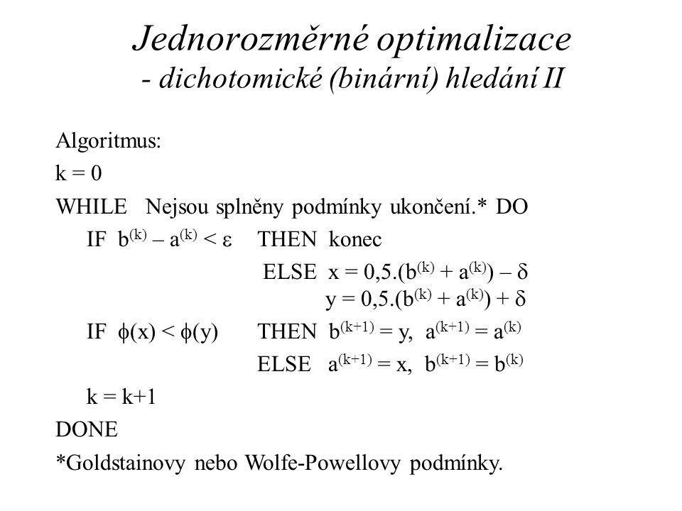 Jednorozměrné optimalizace - dichotomické (binární) hledání II