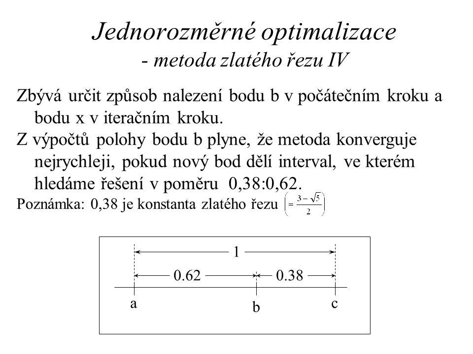 Jednorozměrné optimalizace - metoda zlatého řezu IV
