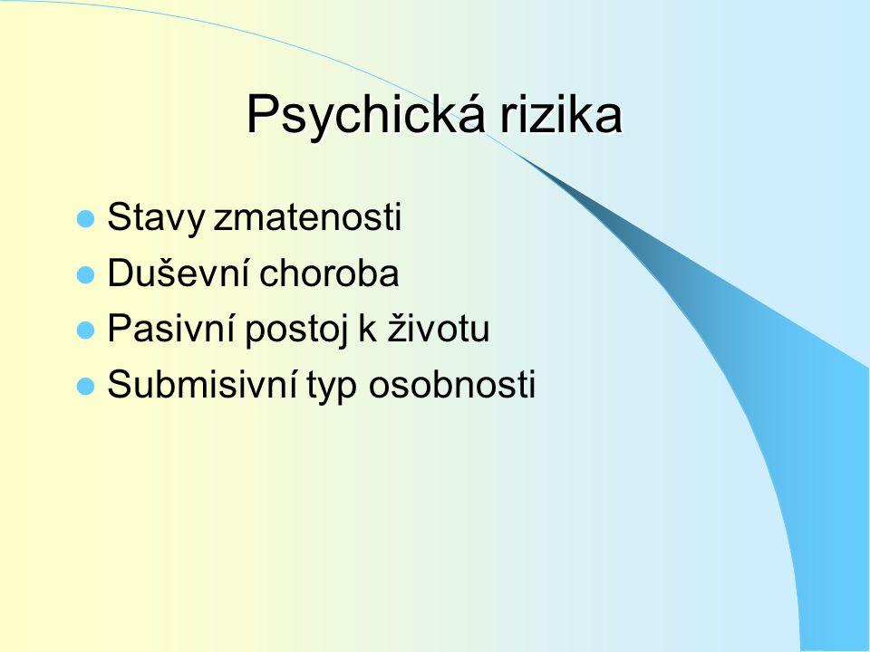 Psychická rizika Stavy zmatenosti Duševní choroba