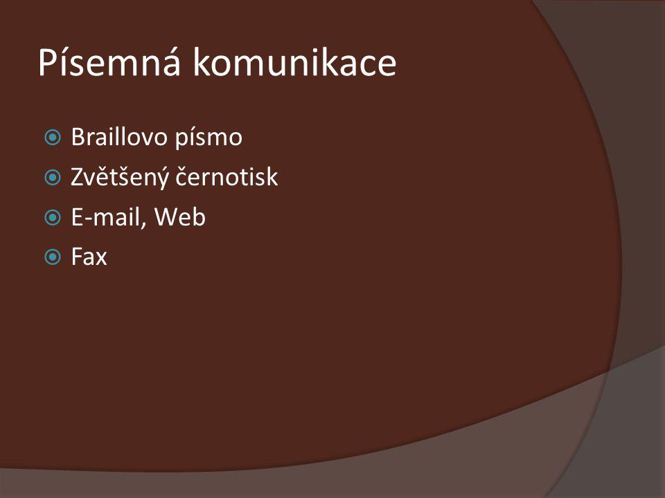 Písemná komunikace Braillovo písmo Zvětšený černotisk E-mail, Web Fax