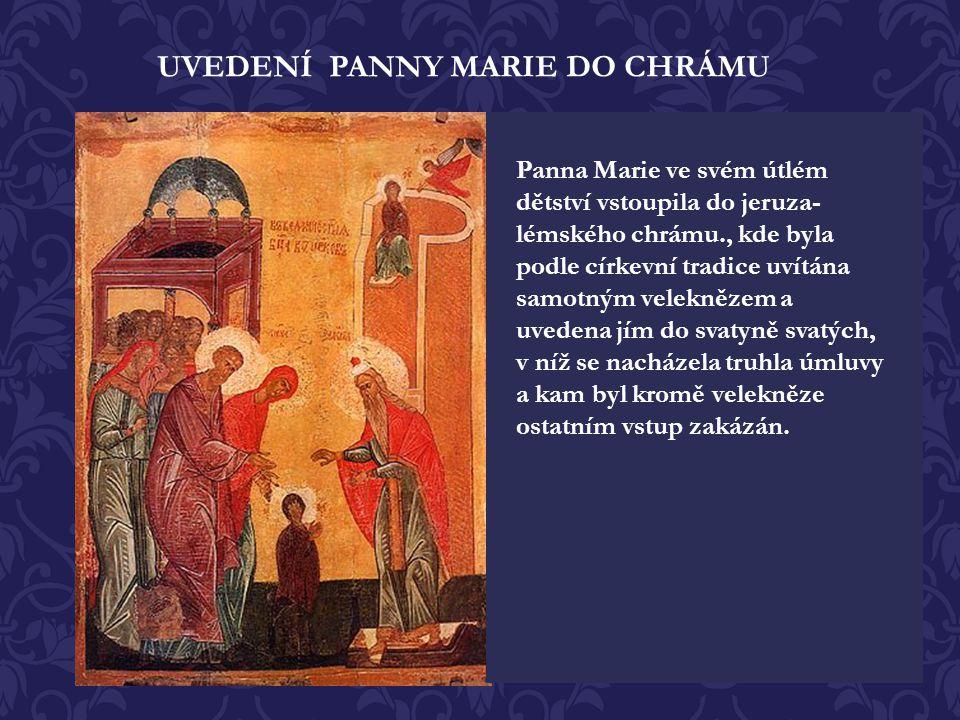 UVEDENÍ PANNY MARIE DO CHRÁMU
