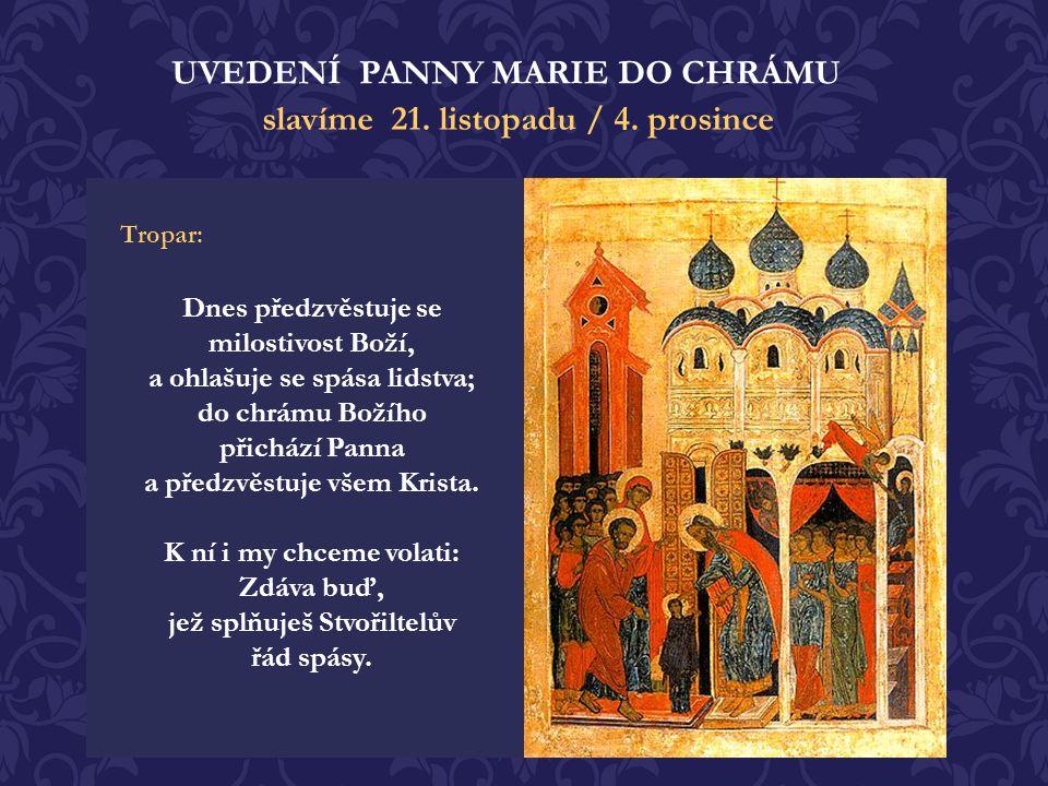 UVEDENÍ PANNY MARIE DO CHRÁMU slavíme 21. listopadu / 4. prosince