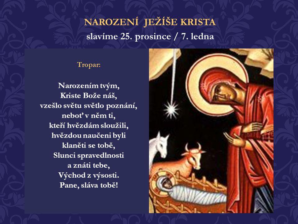 NAROZENÍ JEŽÍŠE KRISTA slavíme 25. prosince / 7. ledna