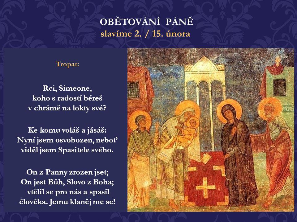 Rci, Simeone, koho s radostí béreš v chrámě na lokty své