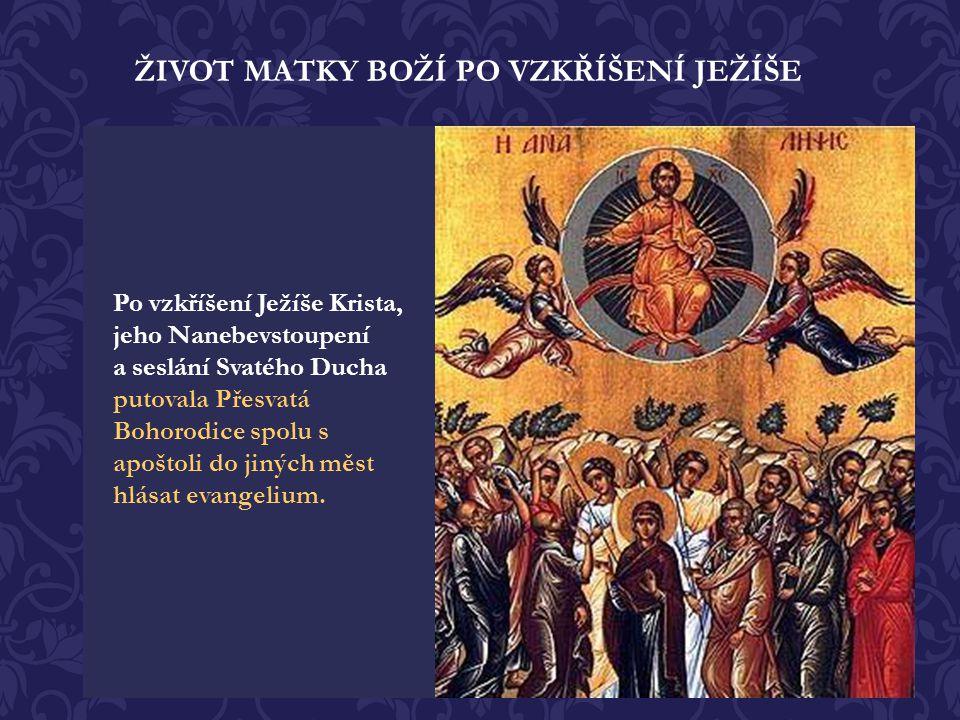 ŽIVOT MATKY BOŽÍ PO VZKŘÍŠENÍ JEŽÍŠE