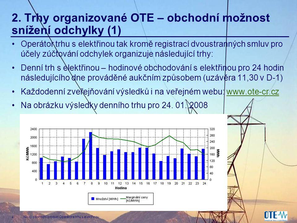 2. Trhy organizované OTE – obchodní možnost snížení odchylky (1)