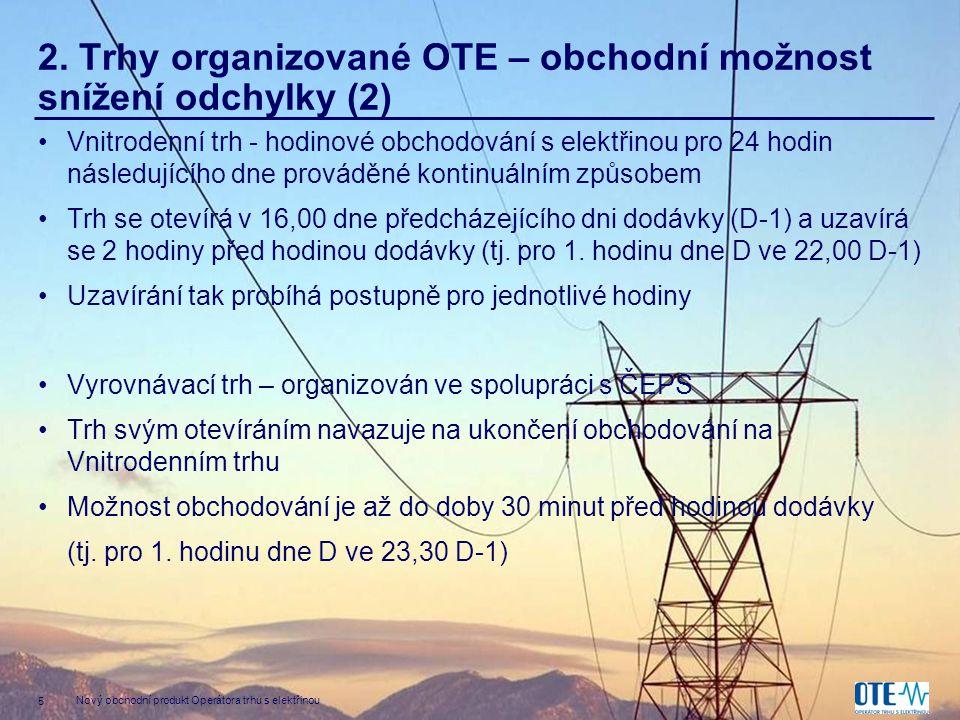2. Trhy organizované OTE – obchodní možnost snížení odchylky (2)