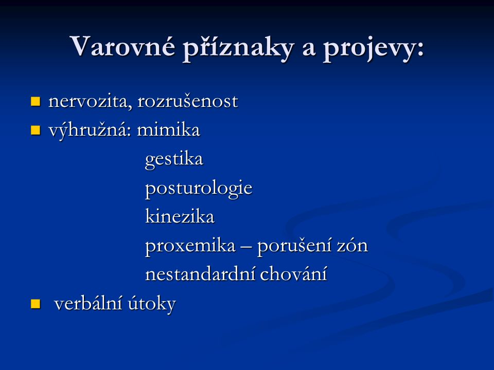 Varovné příznaky a projevy: